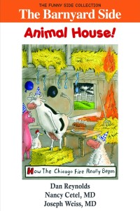 The Barnyard Side: Animal House!, by Nancy Cetel and Joseph Weiss, M.D.