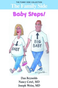 The Family Side: Baby Steps!, by Nancy Cetel and Joseph Weiss, M.D.