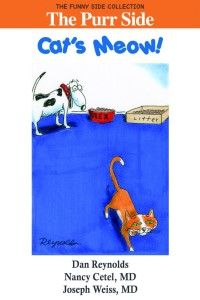 The Purr Side: Cat's Meow!, by Nancy Cetel and Joseph Weiss, M.D.