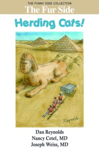 The Fur Side: Herding Cats!, by Nancy Cetel and Joseph Weiss, M.D.